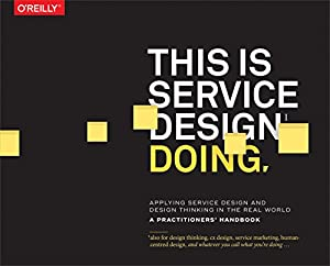 diseño web empresarial: This Is Service Design Doing: Applying Service Design Thinking in the Real World...