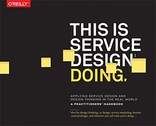 This Is Service Design Doing: Applying Service Design Thinking in the Real World (English Edition) por Marc Stickdorn