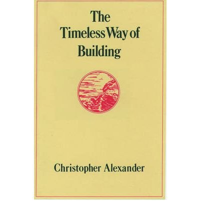The Timeless Way of Building [ THE TIMELESS WAY OF BUILDING ] By Alexander, Christopher ( Author )Aug-23-1979 Hardcover