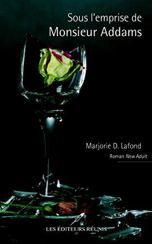 Marjorie D. Lafond - Sous l'emprise de Monsieur Addams