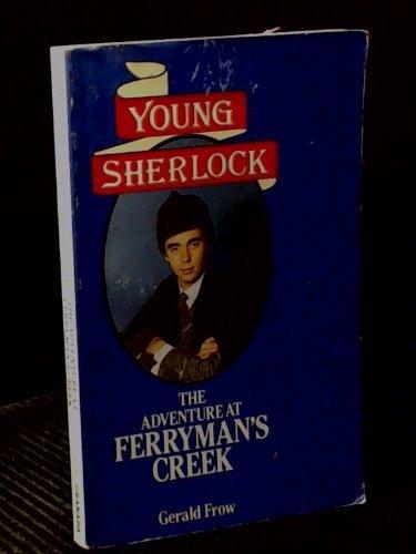 Young Sherlock : the adventure at Ferryman's Creek
