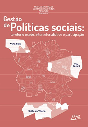 Gestão de políticas sociais: Território usado, intersetorialidade e participação (Portuguese Edition) por Maria Luiza Amaral Rizzotti
