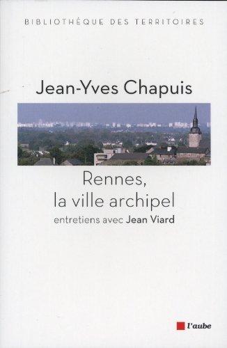 Rennes, la ville archipel de Jean-Yves Chapuis (21 fvrier 2013) Broch