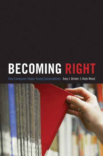 Becoming Right: How Campuses Shape Young Conservatives (Princeton Studies in Cultural Sociology) by Amy J. Binder (2014-12-21)