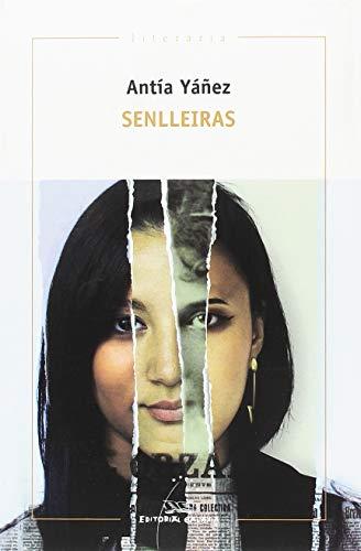 Senlleiras (Literaria) por Antía Yáñez
