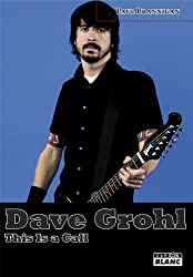 DAVE GROHL This is a call (French Edition)
