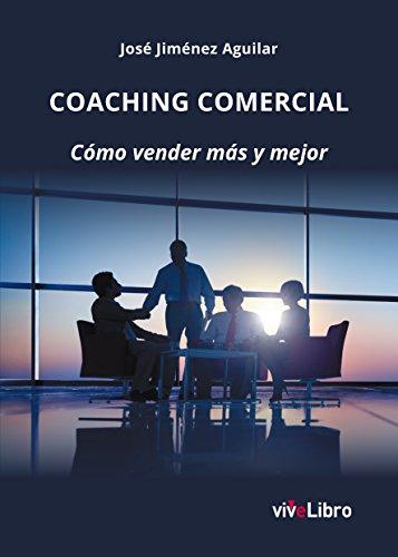Coaching comercial: Cómo vender más y mejor por José Jiménez Aguilar