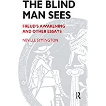 The Blind Man Sees: Freud's Awakening and Other Essays