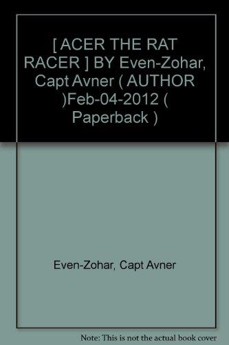 [ ACER THE RAT RACER ] BY Even-Zohar, Capt Avner ( AUTHOR )Feb-04-2012 ( Paperback )
