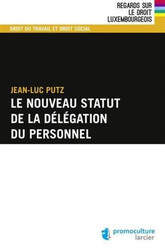 Le nouveau statut de la délégation du personnel