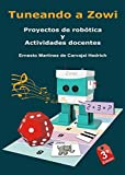 Tuneando a Zowi - Proyectos de Robótica y Actividades docentes