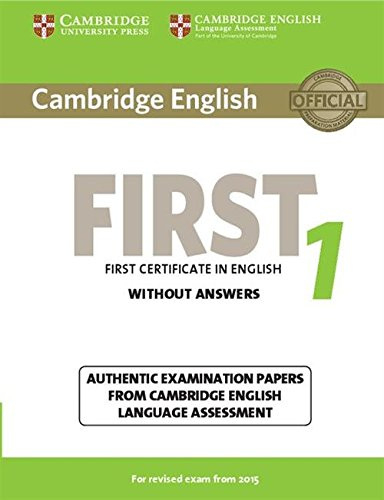 Cambridge English First 1 for Revised Exam from 2015 Student's Book without Answers (FCE Practice Tests)