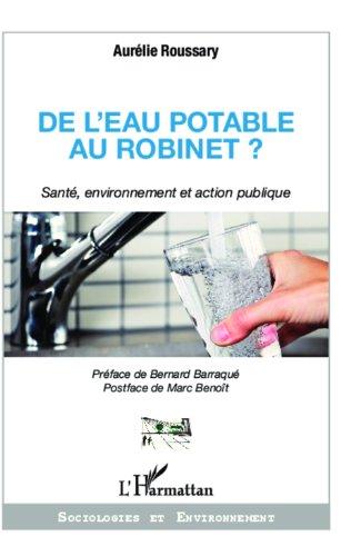 De l'eau potable au robinet ?: Santé, environnement et action publique