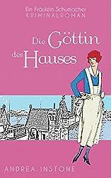 Die Göttin des Hauses (Fräulein Schumacher 5)
