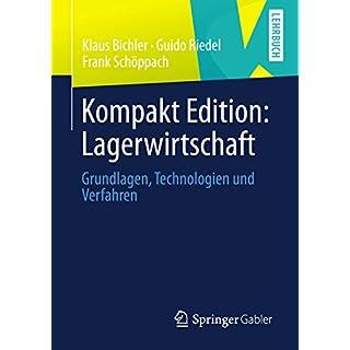 Kompakt Edition: Lagerwirtschaft: Grundlagen, Technologien und Verfahren