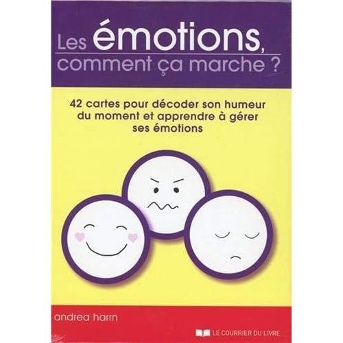 Les émotions, comment ça marche ? : 42 cartes pour décoder son humeur du moment et apprendre à gérer ses émotions
