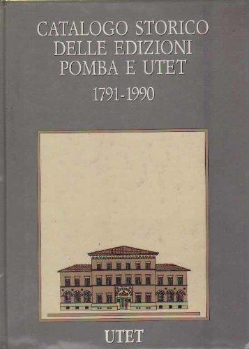 Catalogo storico delle edizioni Pomba e Utet 1791 - 1990