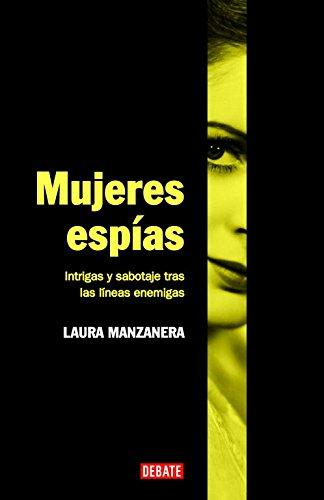Mujeres espías: Intrigas y sabotaje tras las líneas enemigas (HISTORIAS)