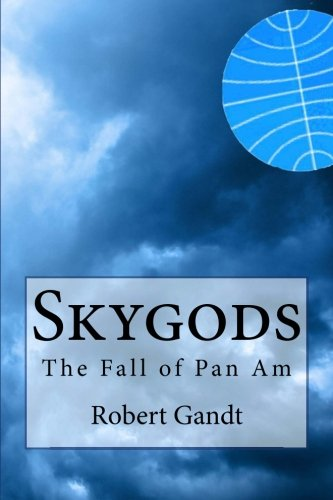 Skygods: The Fall of Pan Am -