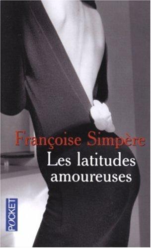 Les Latitudes amoureuses par Françoise Simpere
