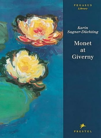 Monet in Giverny (Pegasus Library) by Karin Sagner-Duechting (1994-10-02)