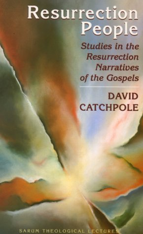 Resurrection People: Studies in the Resurrection Narratives of the Gospels (Sarem theological lectures)