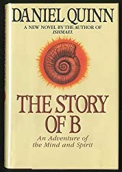 The Story of B by Daniel Quinn (1996-11-01)