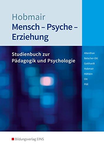 Mensch - Psyche - Erziehung: Studienbuch zur Pädagogik und Psychologie: Schülerband