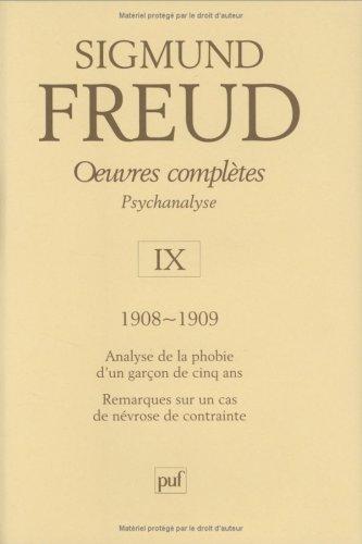 Oeuvres complètes - Psychanalyse: volume 9, 1908-1909, Analyse de la phobie d'un garçon de cinq ans, Remarques sur un cas de névrose de contrainte par Sigmund Freud