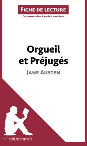 Orgueil et Préjugés de Jane Austen (Fiche de lecture): Résumé Complet Et Analyse Détaillée De L'oeuvre