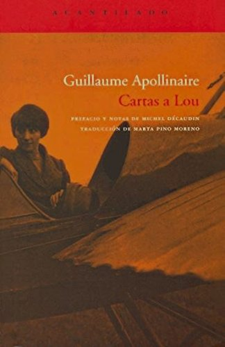 Cartas a Lou (El Acantilado) por Guillaume Apollinaire