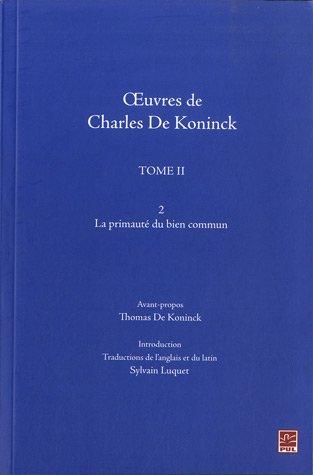 Oeuvres de Charles de Koninck : Tome 2, la primauté du bien commun