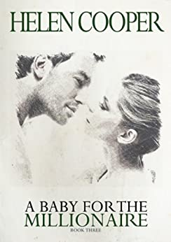 A Baby For The Millionaire (Book 3) (The Millionaires Club) by [Cooper, Helen]