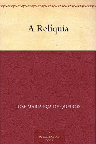 A Reliquia () (Portuguese Edition) - AbeBooks - Eca De Queiroz: