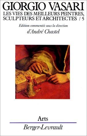 Les vies des meilleurs peintres, sculpteurs et architectes de Giorgio Vasari, tome 5