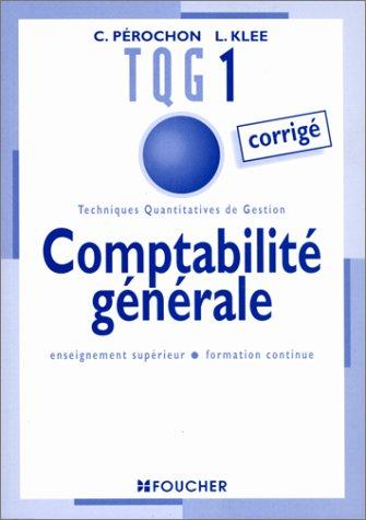TECHNIQUES QUANTITATIVES DE GESTION 1. Comptabilité générale, Corrigé par Claude Pérochon