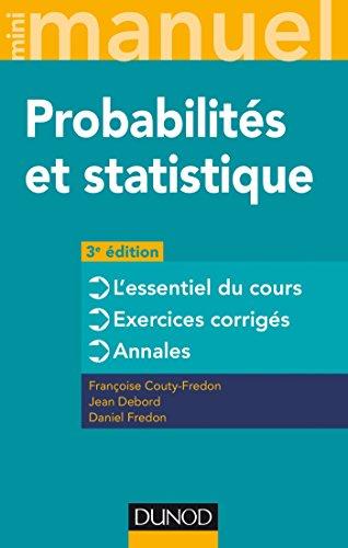 Mini Manuel - Probabilités et statistique - 3e éd. - Cours + Annales + Exos
