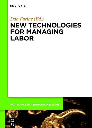 New technologies for managing labor (Hot Topics in Perinatal Medicine, Band 3)