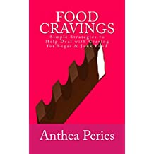 Food Cravings: Simple Strategies to Help Deal with Craving for Sugar & Junk Food (Eating Disorders) (English Edition)