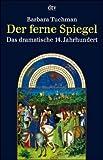 Der ferne Spiegel. Das dramatische 14. Jahrhundert - Barbara Tuchman