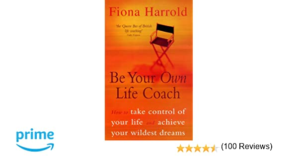 coach prime outlets 7qtd  Be Your Own Life Coach: How to Take Control of Your Life and Achieve Your  Wildest Dreams: Amazoncouk: Fiona Harrold: 9780340770641: Books