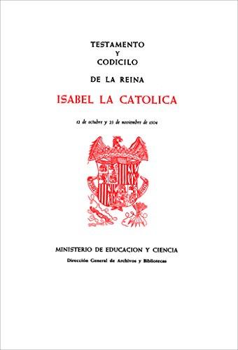 Descargar Libro Testamento y codicilo de la reina Isabel la Católica. 12 de octubre y 23 de noviembre de 1504 de Unknown