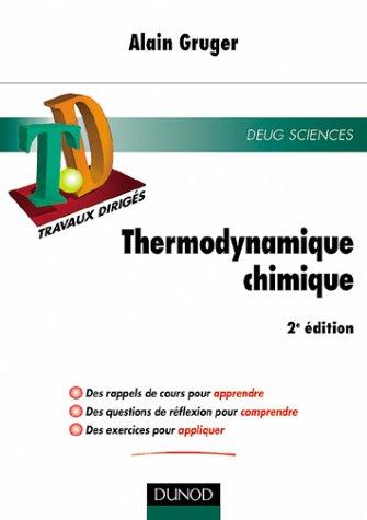 TD Thermodynamique chimique : Rappels de cours, questions de rflexion et problmes corrigs