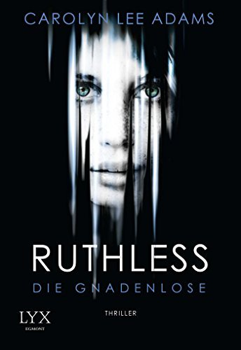 Ruthless - Die Gnadenlose by Carolyn Lee Adams (2016-06-01)