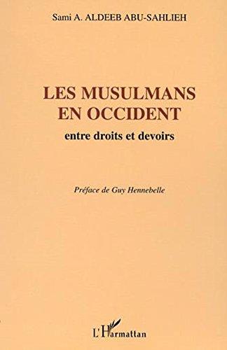 LES MUSULMANS EN OCCIDENT : ENTRE DROITS ET DEVOIRS par Sami Awad Aldeeb Abu-Sahlieh