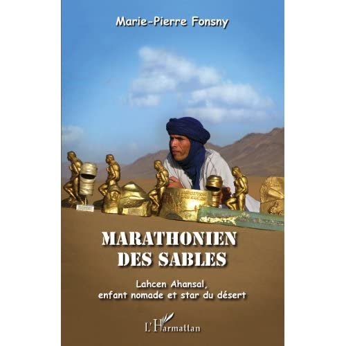 Marathonien des sables: Lahcen Ahansal, enfant nomade et star du désert