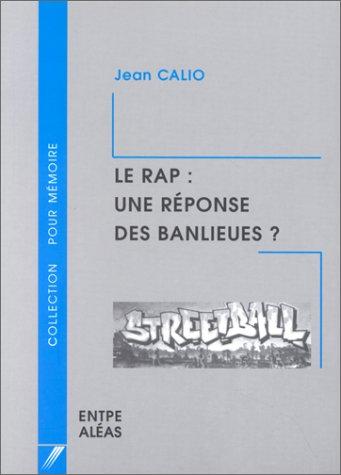 Le Rap : Une réponse des banlieues ? par Jean Calio