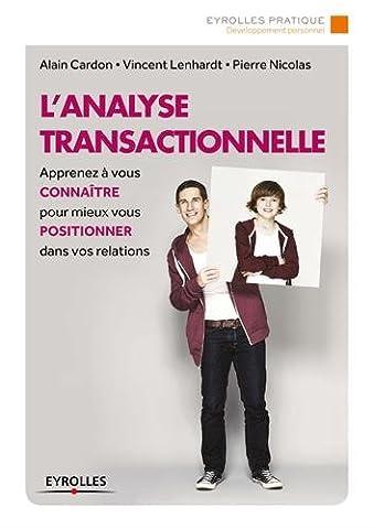 Alain Nicolas - L'analyse transactionnelle: Apprenez à vous connaître pour