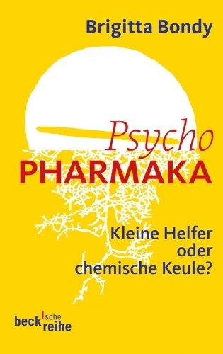 Psychopharmaka: Kleine Helfer oder chemische Keule? (Beck'sche Reihe)