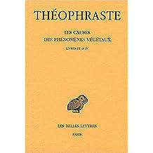 2: Theophraste, Les Causes Des Phenomenes Vegetaux. Tome II: Livre III Et IV (Collection des universites de France Serie grecque, Band 513)